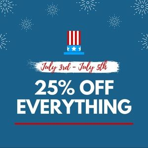 4TH OF JULY SALE ALL WEEKEND LONG 25% OFF